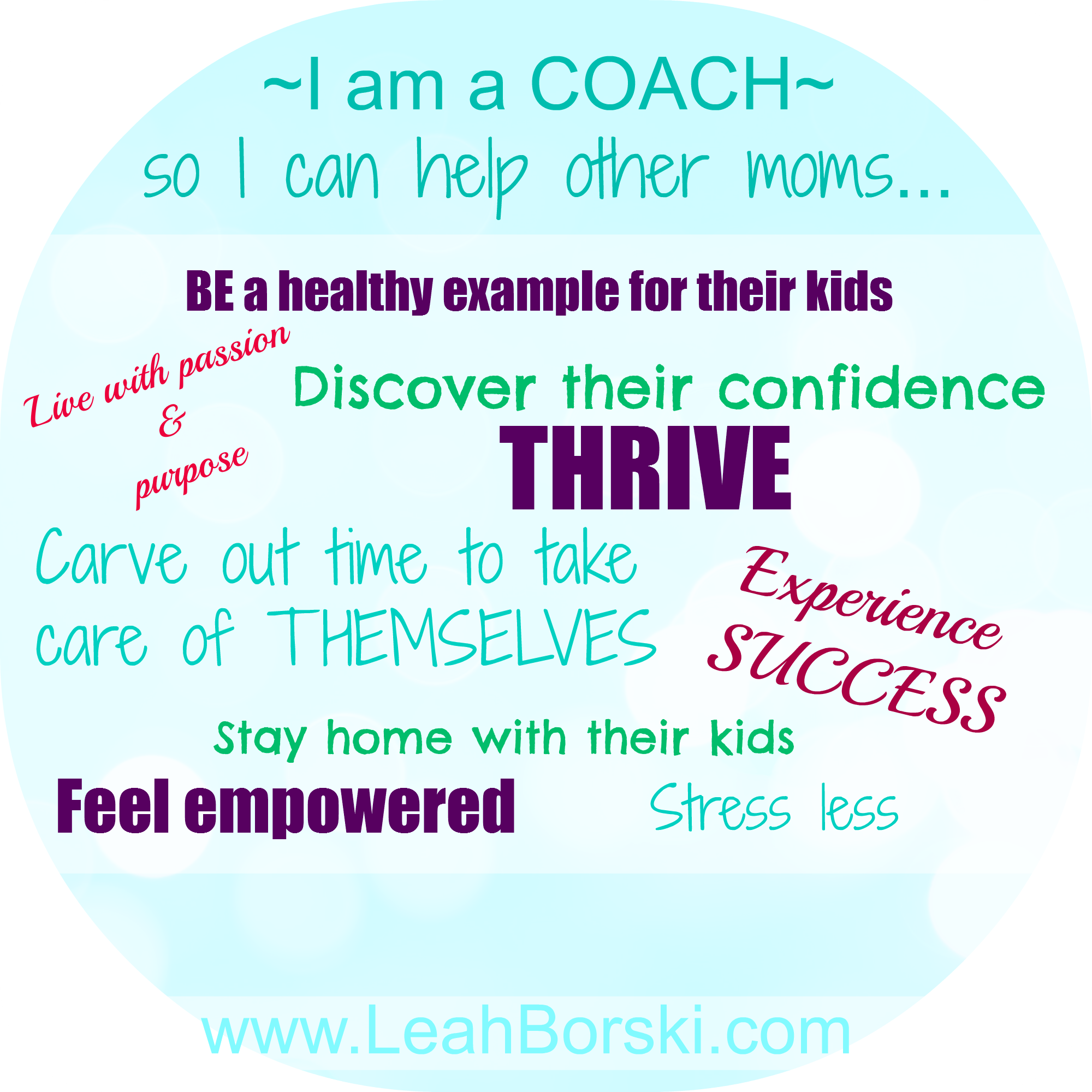 I am a coach so I can help other moms